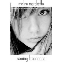 Saving Francesca by Melina Marchetta, 9780375829833