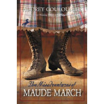 The Misadventures of Maude March: Or Trouble Rides a Fast Horse by Audrey Couloumbis, 9780375832475