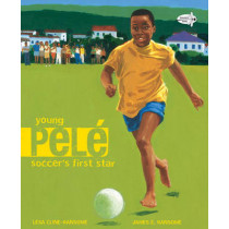 Young Pele: Soccer's First Star by Lesa Cline-Ransome, 9780375871566