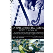My Years With General Motors by Alfred Sloan, 9780385042352