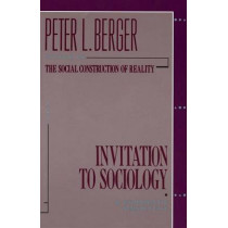 Invitation to Sociology: A Humanistic Perspective by Peter L Berger, 9780385065290