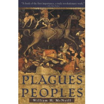 Plagues and People by William H. McNeill, 9780385121224