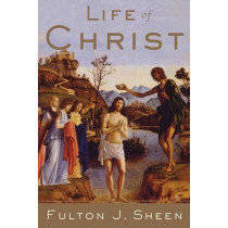 Life Of Christ by Fulton J. Sheen, 9780385132206