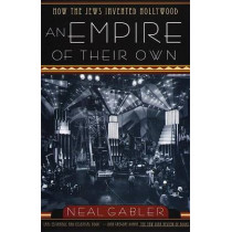 An Empire of Their Own: How the Jews Invented Hollywood by Neal Gabler, 9780385265577