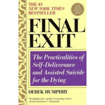 Final Exit (Third Edition) by Derek Humphry, 9780385336536