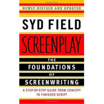 Screenplay: Foundations Of Screenwriting by Syd Field, 9780385339032