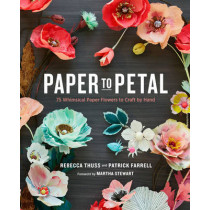 Paper To Petal by Rebecca Thuss, 9780385345057