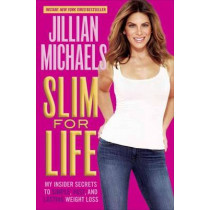 Slim For Life: My Insider Secrets to Simple, Fast, and Lasting Weight Loss by Jillian Michaels, 9780385349246