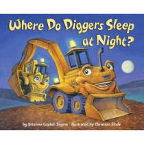 Where Do Diggers Sleep At Night? by Brianna Caplan Sayres, 9780385374156