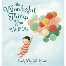 The Wonderful Things You Will Be by Emily Winfield Martin, 9780385376716