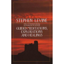 Guided Meditations, Explorations, and Healings by Stephen Levine, 9780385417372