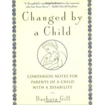 Changed by a Child by Barbara Gill, 9780385482431