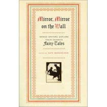 Mirror, Mirror On The Wall by Kate Bernheimer, 9780385486811