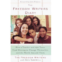 The Freedom Writers Diary: How a Teacher and 150 Teens Used Writing to Change Themselves and the World Around Them by Erin Gruwell, 9780385494229