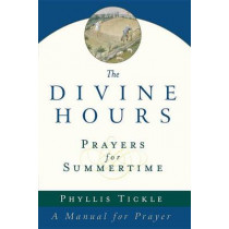 The Divine Hours: Prayers for Summertime by Phyllis Tickle, 9780385504768