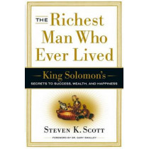 Richest Man Who Ever Lived by Steven K. Scott, 9780385516662