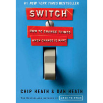 Switch: How to Change Things When Change Is Hard by Chip Heath, 9780385528757