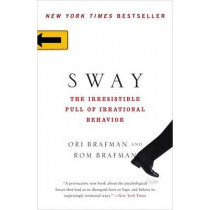 Sway: The Irresistible Pull of Irrational Behavior by Rom Brafman, 9780385530606