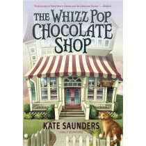 The Whizz Pop Chocolate Shop by Kate Saunders, 9780385743020