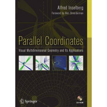 Parallel Coordinates: Visual Multidimensional Geometry and Its Applications by Alfred Inselberg, 9780387215075