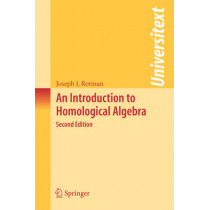 An Introduction to Homological Algebra by Joseph J. Rotman, 9780387245270