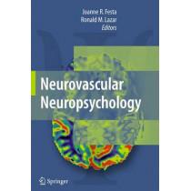 Neurovascular Neuropsychology by Robert Lazar, 9780387707136