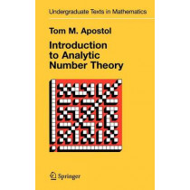 Introduction to Analytic Number Theory by Tom M. Apostol, 9780387901633