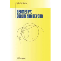 Geometry: Euclid and Beyond by Robin Hartshorne, 9780387986500