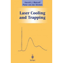 Laser Cooling and Trapping by Harold J. Metcalf, 9780387987286
