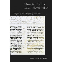 Narrative Syntax and the Hebrew Bible: Papers of the Tilburg Conference 1996 by Ellen van Wolde, 9780391041356
