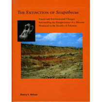 The Extinction of <i>Sivapithecus</i>: Faunal and Environmental Change Surrounding the Disappearance of a Miocene Hominoid in the Siwaliks of Pakistan by Sherry Nelson, 9780391042070