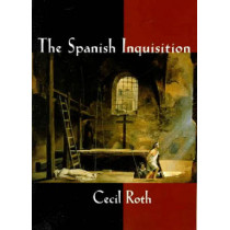 The Spanish Inquisition by Cecil Roth, 9780393002553