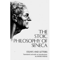 The Stoic Philosophy of Seneca: Essays and Letters by Lucius Annaeus Seneca, 9780393004595