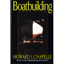Boatbuilding: A Complete Handbook of Wooden Boat Construction by Howard Irving Chapelle, 9780393035544