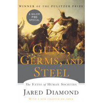 Guns, Germs, and Steel: The Fates of Human Societies by Jared Diamond, 9780393061314