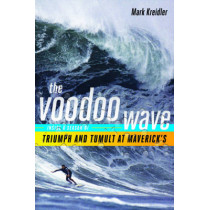 The Voodoo Wave: Inside a Season of Triumph and Tumult at Maverick's by Mark Kreidler, 9780393065350