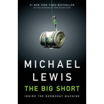 The Big Short: Inside the Doomsday Machine by Michael Lewis, 9780393072235