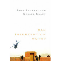 Can Intervention Work? by Rory Stewart, 9780393081206