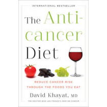 The Anticancer Diet: Reduce Cancer Risk Through the Foods You Eat by David Khayat, 9780393088939