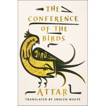 The Conference of the Birds by Attar Farid Ud-Din, 9780393292183