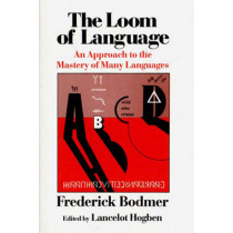 The Loom of Language: An Approach to the Mastery of Many Languages by Frederick Bodmer, 9780393300345