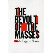 The Revolt of the Masses by Jose Ortega y Gasset, 9780393310955