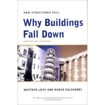 Why Buildings Fall Down: Why Structures Fail by Matthys Levy, 9780393311525