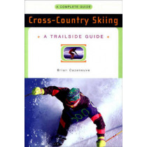 A Trailside Guide: Cross-Country Skiing by Brian Cazeneuve, 9780393313352