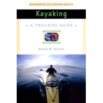 A Trailside Guide: Kayaking by Steven M. Krauzer, 9780393313369