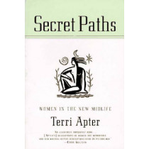 Secret Paths: Women in the New Midlife by Terri Apter, 9780393315004