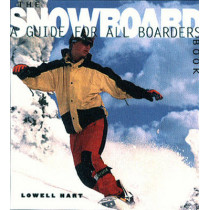 The Snowboard Book: A Guide for All Boarders by Lowell Hart, 9780393316926