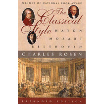 The Classical Style: Haydn, Mozart, Beethoven by Charles Rosen, 9780393317121