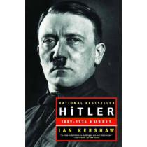 Hitler: 1889-1936 Hubris by Ian Kershaw, 9780393320350