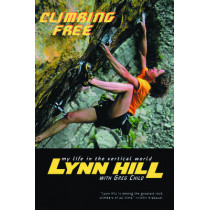Climbing Free: My Life in the Vertical World by Lynn Hill, 9780393324334